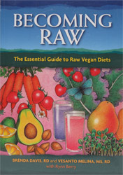Becoming Raw by Brenda Davis, RD and Vesanto Melina, MS, RD