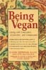 Being Vegan - Living with Conscience, Conviction, and Compassion