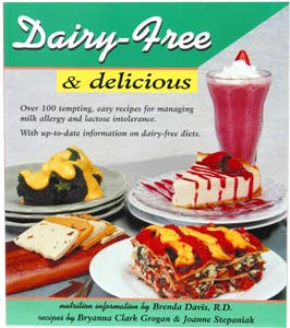 Dairy Free & Delicious by Bryanna Clark Grogan and Joanne Stepaniak