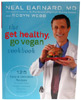 The Get Healthy, Go Vegan Cookbook by Neal Barnard, M.D. and Robyn Webb