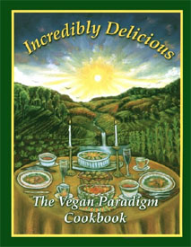 Incredibly Delicious - The Vegan Paradigm Cookbook