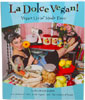 La Dolce Vegan! by Sarah Kramer