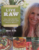 Live Raw &#8211; Raw Food Recipes for Good Health and Timeless Beauty by Mimi Kirk
