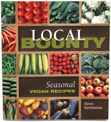 Local Bounty � Seasonal Vegan Recipes by Devra Gartenstein