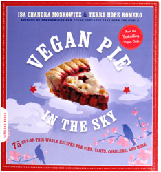 Vegan Pie in the Sky by Isa Chandra Moskowitz & Terry Hope Romero