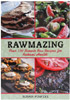 Rawmazing &#8211; Over 130 Simple Raw Recipes for Radiant Health by Susan Powers