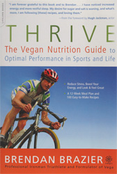 Thrive – The Vegan Nutrition Guide to Optimal Performance in Sports and Life by Brendan Brazier