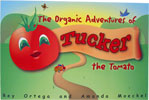 The Organic Adventures of Tucker the Tomato by Rey Ortega and Amanda Moeckel