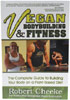 Vegan Bodybuilding &amp; Fitness &#8211; The Complete Guide to Building Your Body on a Plant-Based Diet