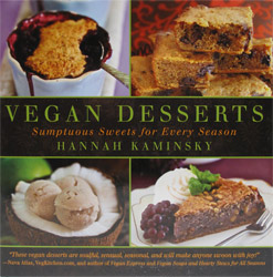 Vegan Desserts – Sumptuous Sweets for Every Season by Hannah Kaminsky