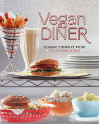 The Vegan Diner &#8211; Classic Comfort Food for the Body &amp; Soul by Julie Hasson