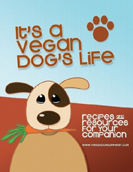 Its a Vegan Dogs Life by Molly Lorenz