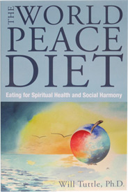 The World Peace Diet by Will Tuttle, Ph.D.